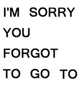 I'm+sorry+you+forgot+to+go+to+college