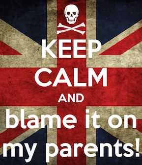 keep-calm-and-blame-it-on-my-parents